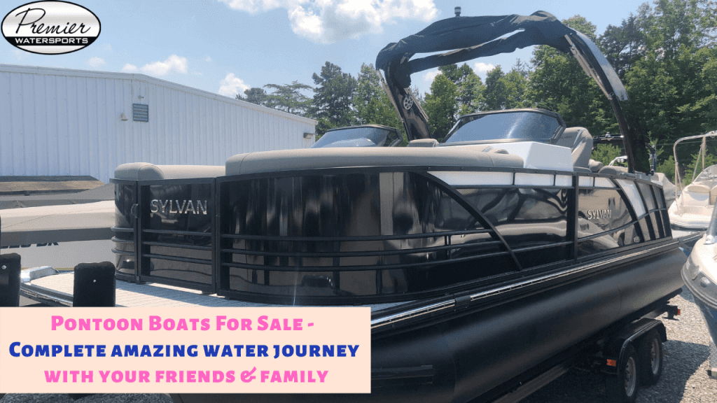 Pontoon Boats For Sale - Complete amazing water journey with your friends & family