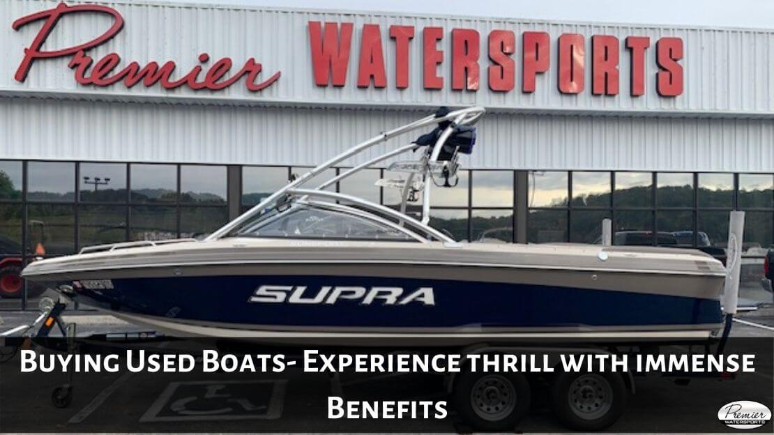 Buying Used Boats Experience Thrill With Immense Benefits